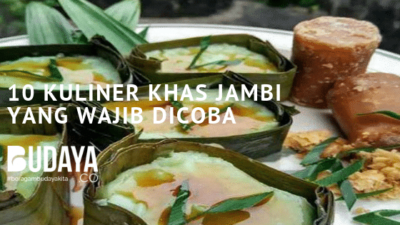 10 Kuliner Khas Jambi yang Wajib Dicoba