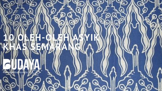 10 Oleh-oleh Asyik Khas Semarang