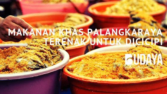 10 Makanan Khas Palangkaraya Terenak untuk Dicicipi