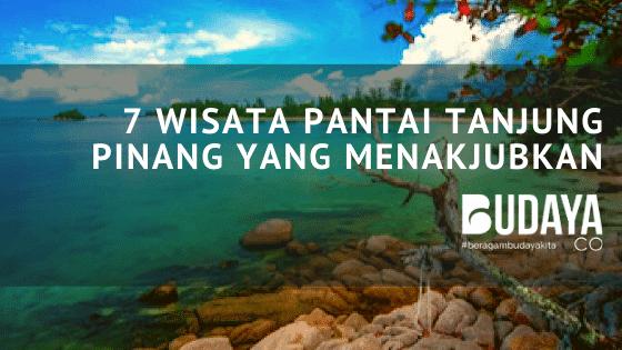 7 Wisata Pantai Tanjung Pinang yang Menakjubkan