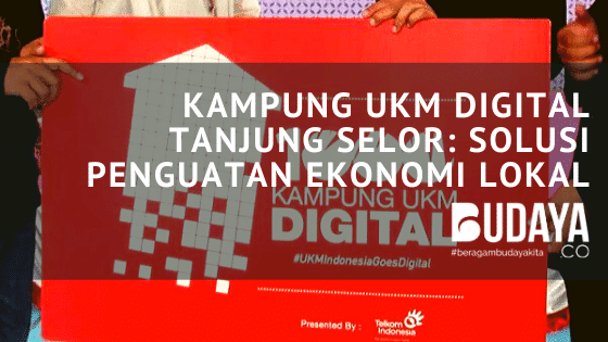 Kampung UKM Digital Tanjung Selor, Solusi Penguatan Ekonomi Lokal